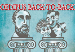 """Oedipus Back-to-Back"" Features Drama, Comedy"