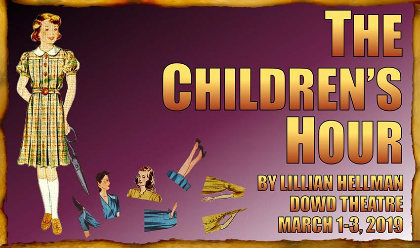 The Children's Hour by Lillian Hellman, Dowd Theatre, March 1-3