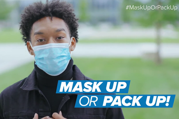 Students: join the 'Mask Up or Pack Up' campaign