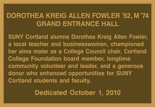 Example of a recognition plaque with gold colored text on a bronze colored background: Dorothea Kreig Allen Fowler '52, M '74