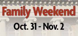 Family Weekend, Oct. 31 - Nov. 2
