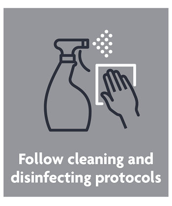 follow cleaning and disinfection protocols